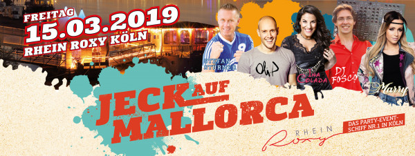 Jeck auf Mallorca - 15.03.2019 Köln Partyschiff Rhein Roxy